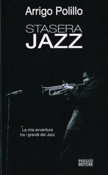 Stasera jazz - Arrigo Polillo | Rochesterscifianimecon.com