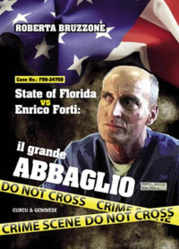 State of Florida vs Enrico Forti. Il grande abbaglio - Roberta Bruzzone |