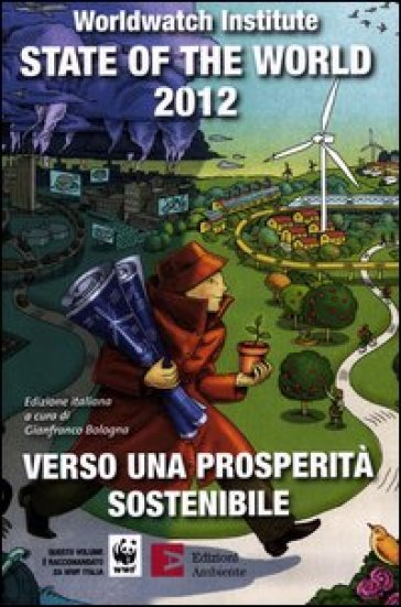 State of the world 2012. Verso una prosperità sostenibile - Worldwatch Institute pdf epub