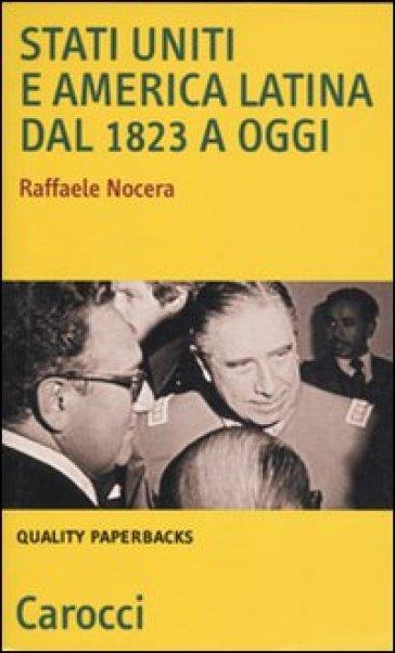 Stati Uniti e America Latina dal 1823 a oggi - Raffaele Nocera   Rochesterscifianimecon.com