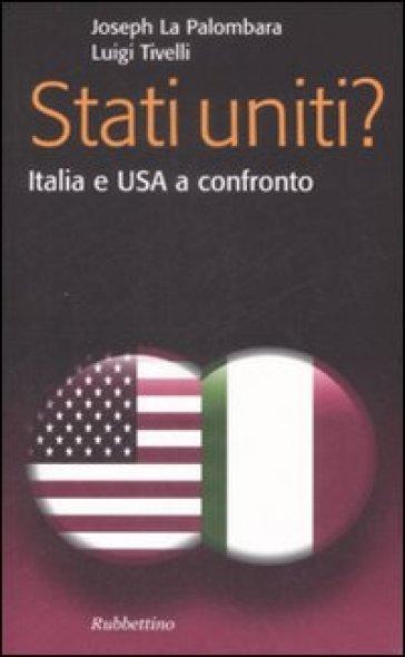 Stati Uniti? Italia e USA a confronto - Joseph La Palombara |
