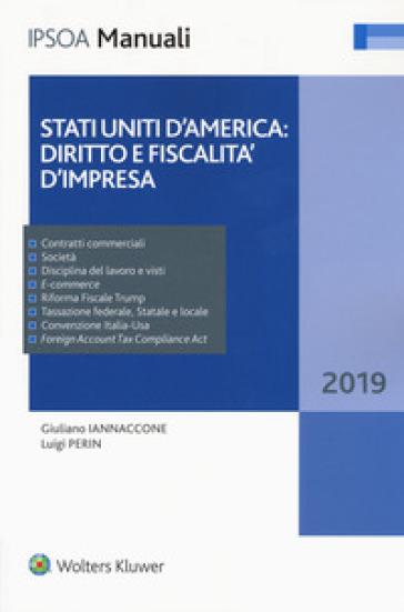 Stati Uniti d'America: diritto e fiscalità d'impresa - Giuliano Iannaccone  