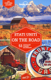 Stati Uniti on the road. 51 favolosi viaggi su strada. Con cartina