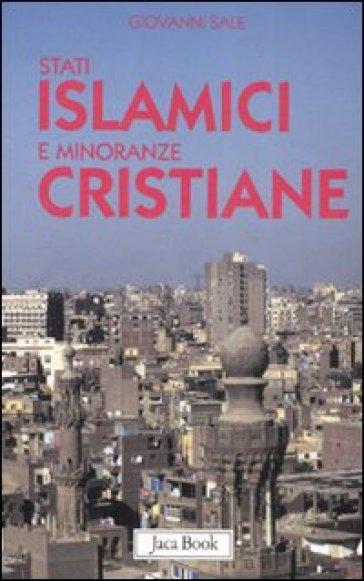 Stati islamici e minoranze cristiane - Giovanni Sale |