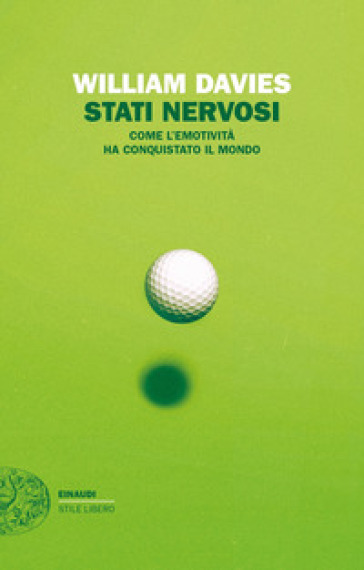 Stati nervosi. Come l'emotività ha conquistato il mondo - William Davies pdf epub