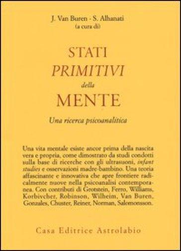 Stati primitivi della mente. Una ricerca psicoanalitica - L. Giovannelli |