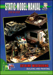 Static model manual. Ediz. italiana e inglese. 10.Extreme weathering building and painting