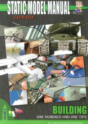 Static model manual. Ediz. italiana e inglese. 4: One hundred and one tips - Alessandro Bruschi pdf epub