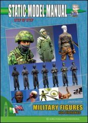 Static model manual. Ediz. italiana e inglese. 11.Military figures for Dioramas