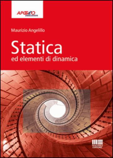 Statica ed elementi di dinamica - Maurizio Angelillo | Jonathanterrington.com