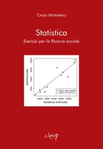Statistica. Esercizi per la ricerca sociale - Cinzia Mortarino | Ericsfund.org