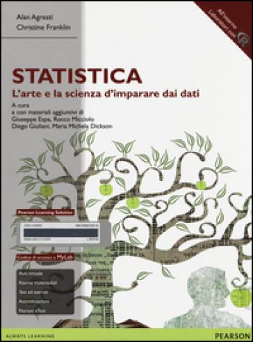 Statistica: l'arte e la scienza d'imparare dai dati. Ediz. mylab. Con espansione online - Alan Agresti |