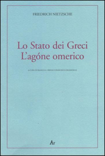 Lo Stato dei greci-L'agone omerico - Friedrich Nietzsche |