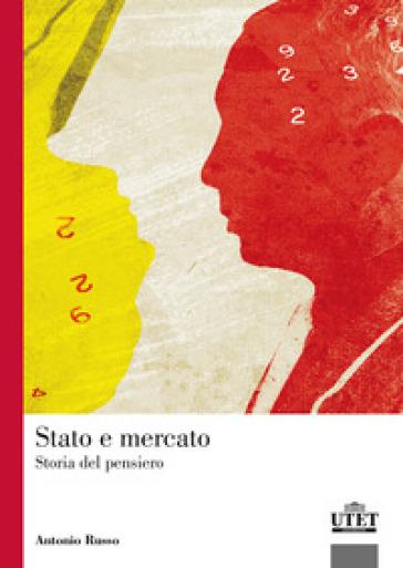 Stato e mercato. Storia pensiero - Antonio Russo | Ericsfund.org