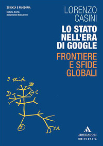 Lo Stato nell'era di Google. Frontiere e sfide globali - Lorenzo Casini | Thecosgala.com