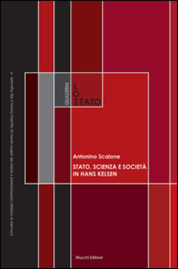 Stato, scienza e società in Hans Kelsen. Su alcune antinomie della dottrina pura del diritto - Antonino Scalone |