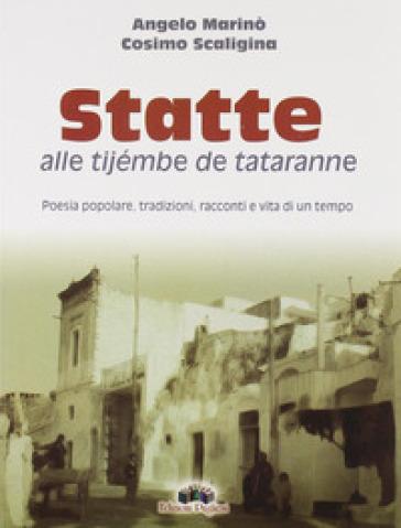 Statte alle tijembe de tataranne - Angelo Marinò |