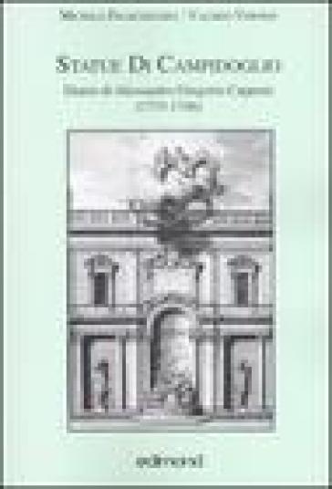 Statue di Campodoglio. Diario di Alessandro Gregorio Capponi (1733-1746) - V. Vernesi |