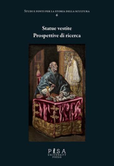 Statue vestite. prospettive di ricerca. Ediz. a colori - A. Capitanio | Thecosgala.com