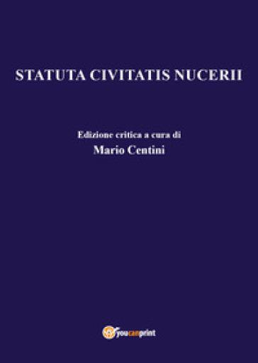 Statuta communis Nucerii. Ediz. critica