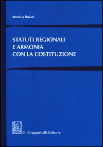 Statuti regionali e armonia con la Costituzione - Monica Rosini | Rochesterscifianimecon.com