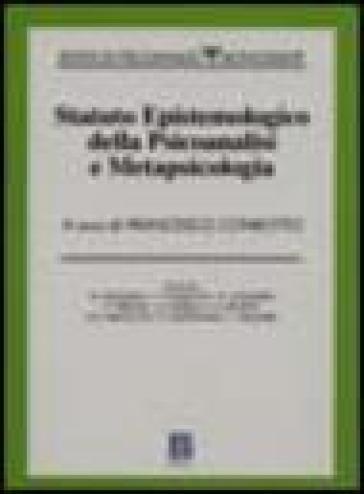 Statuto epistemologico della psicoanalisi e metapsicologia - F. Conrotto |