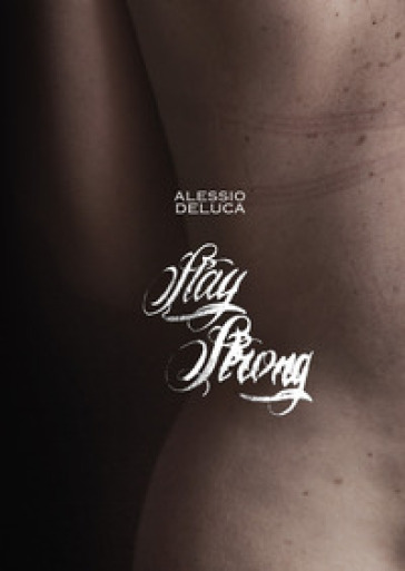 Stay strong. Ediz. illustrata