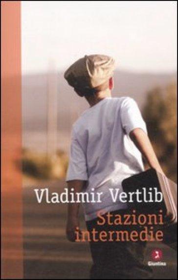 Stazioni intermedie - Vladimir Vertlib  