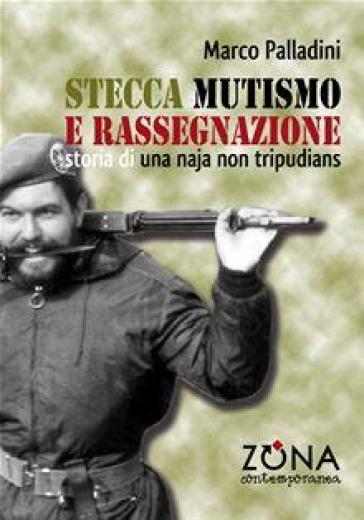 Stecca, mutismo e rassegnazione - Marco Palladini |