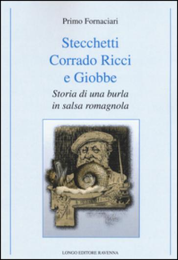 Stecchetti, Corrado Ricci e Giobbe. Storia di una burla in salsa romagnola - Primo Fornaciari   Rochesterscifianimecon.com