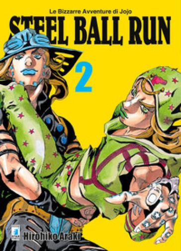 Steel ball run. Le bizzarre avventure di Jojo. 2. - Hirohiko Araki |