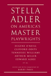 Stella Adler on America s Master Playwrights