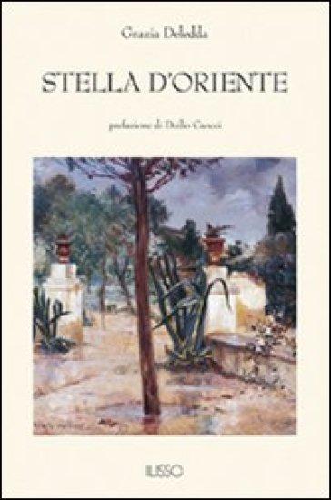 Stella d'Oriente - Grazia Deledda |