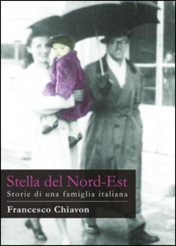 Stella del Nord-Est - Francesco Chiavon  