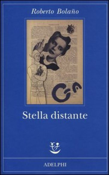 Stella distante - Roberto Bolano |