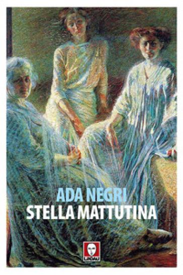 Stella mattutina - Ada Negri | Kritjur.org