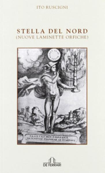 Stella del nord (nuove laminette orfiche) - Ito Ruscigni | Kritjur.org