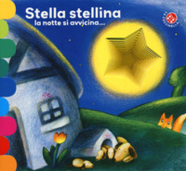Stella stellina la notte si avvicina.... Ediz. a colori - Giovanna Mantegazza |