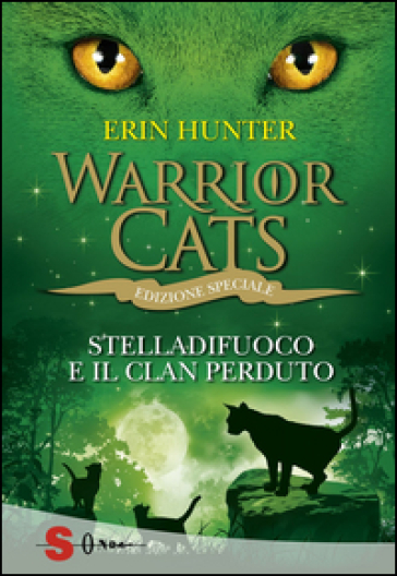 Stelladifuoco e il clan perduto. Warrior cats - Erin Hunter |