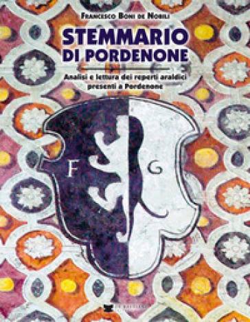 Stemmario di Pordenone - Francesco Boni De Nobili |