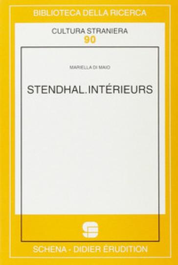 Stendhal. Intérieurs - Mariella Di Maio  