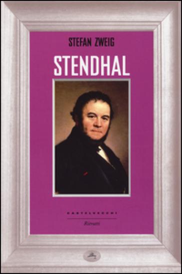 Stendhal - Stefan Zweig |