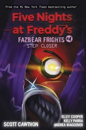 Step Closer (Five Nights at Freddy s: Fazbear Frights #4)
