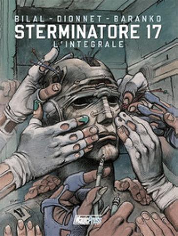 Sterminatore. L'integrale. 17. - J. Pierre Dionnet |
