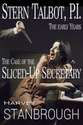 Stern Talbot, P.I.: The Early Years: The Case of the Sliced-Up Secretary