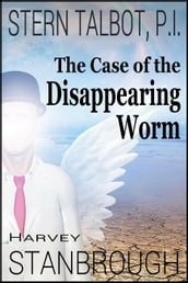 Stern Talbot, P.I.The Case of the Disappearing Worm