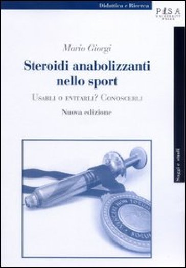 Steroidi anabolizzanti nello sport. Usarli o evitarli? Conoscerli - Mario Giorgi | Ericsfund.org