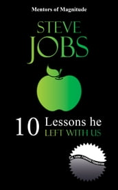 Steve Jobs: 10 Lessons He Left With Us