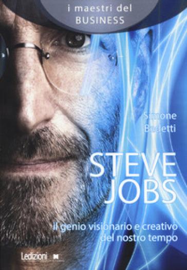 Steve Jobs. Il genio visionario e creativo del nostro tempo - Simone Bedetti | Thecosgala.com