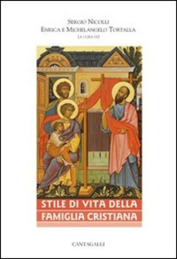 Stile di vita della famiglia cristiana - Enrica Tortalla  